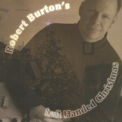 "Robert Burton's ""Left Handed Christmas"""
